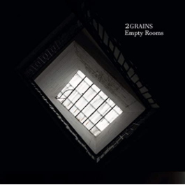 2Grains – Empty Rooms