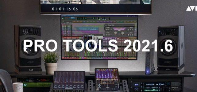 Pro Tools 2021.6 ora disponibile